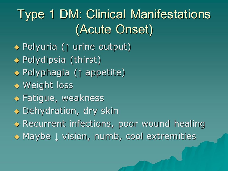 Type 1 DM: Clinical Manifestations (Acute Onset)