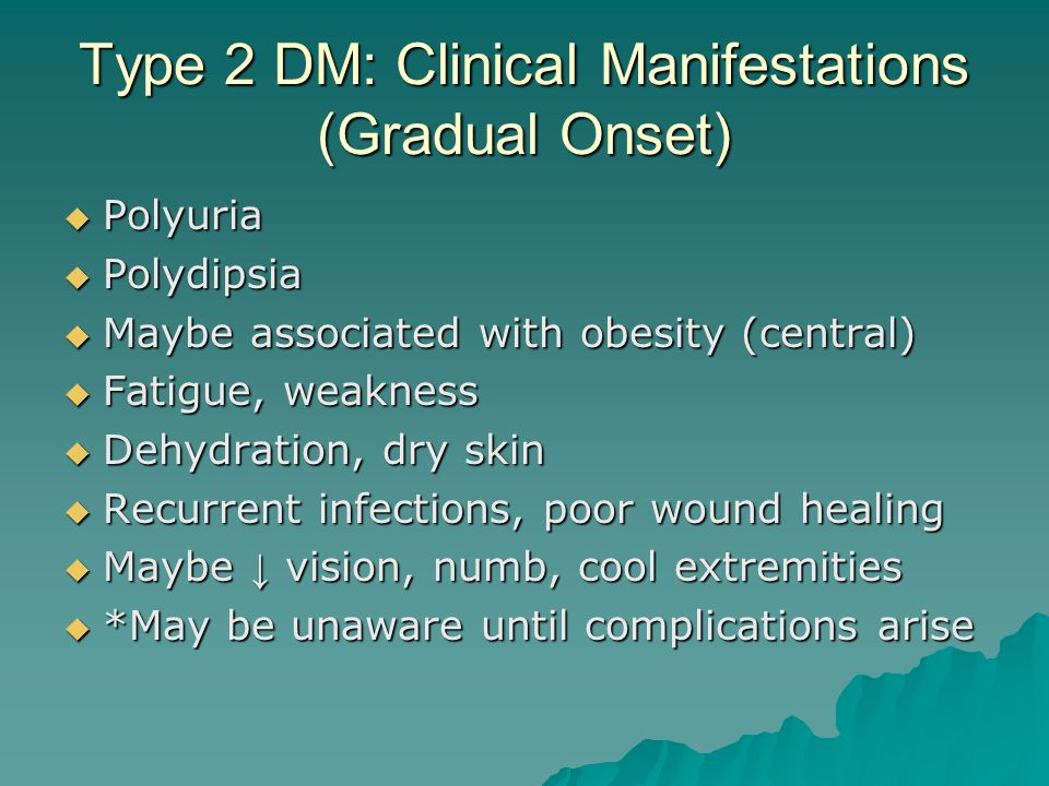 Type 2 DM: Clinical Manifestations (Gradual Onset)