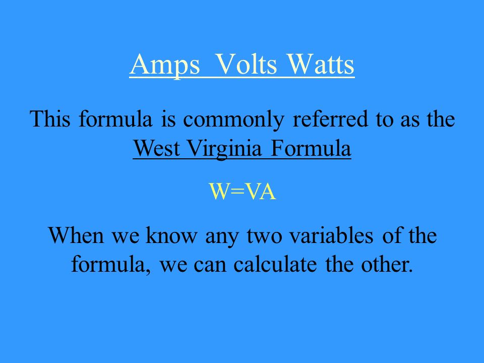 This formula is commonly referred to as the West Virginia Formula