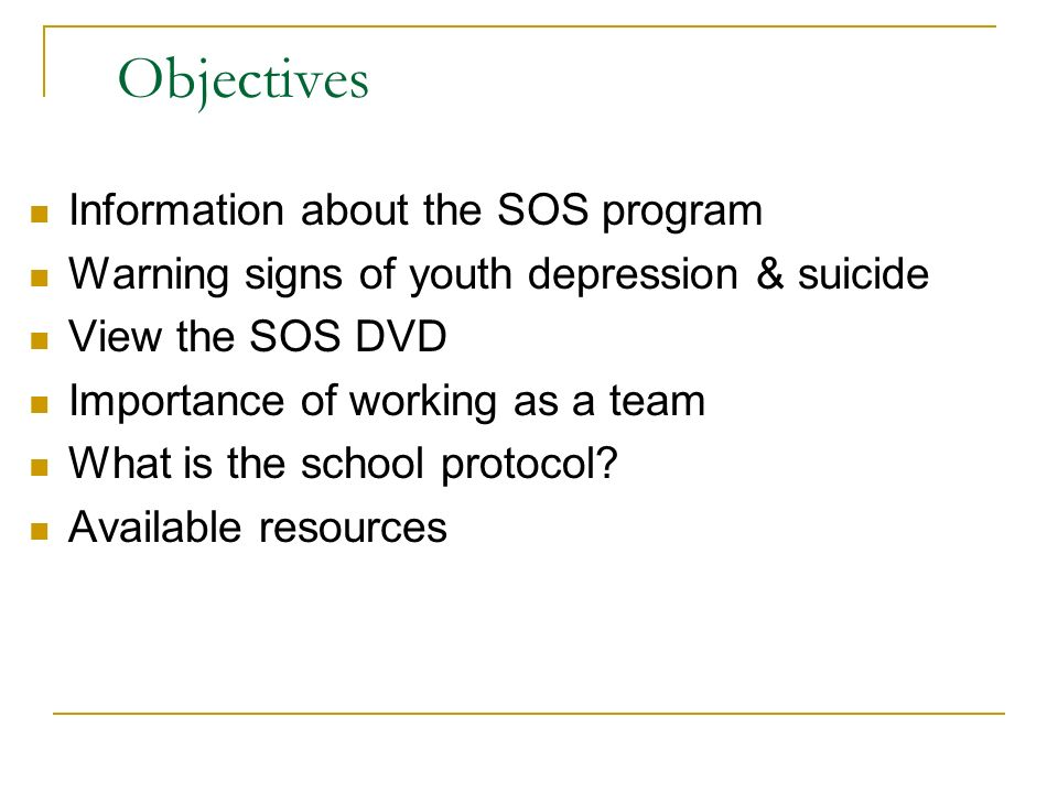 Objectives Information about the SOS program