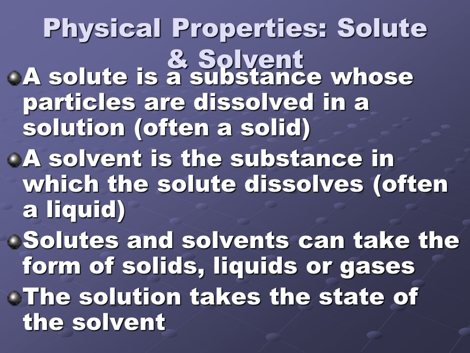 Physical Properties: Solute & Solvent