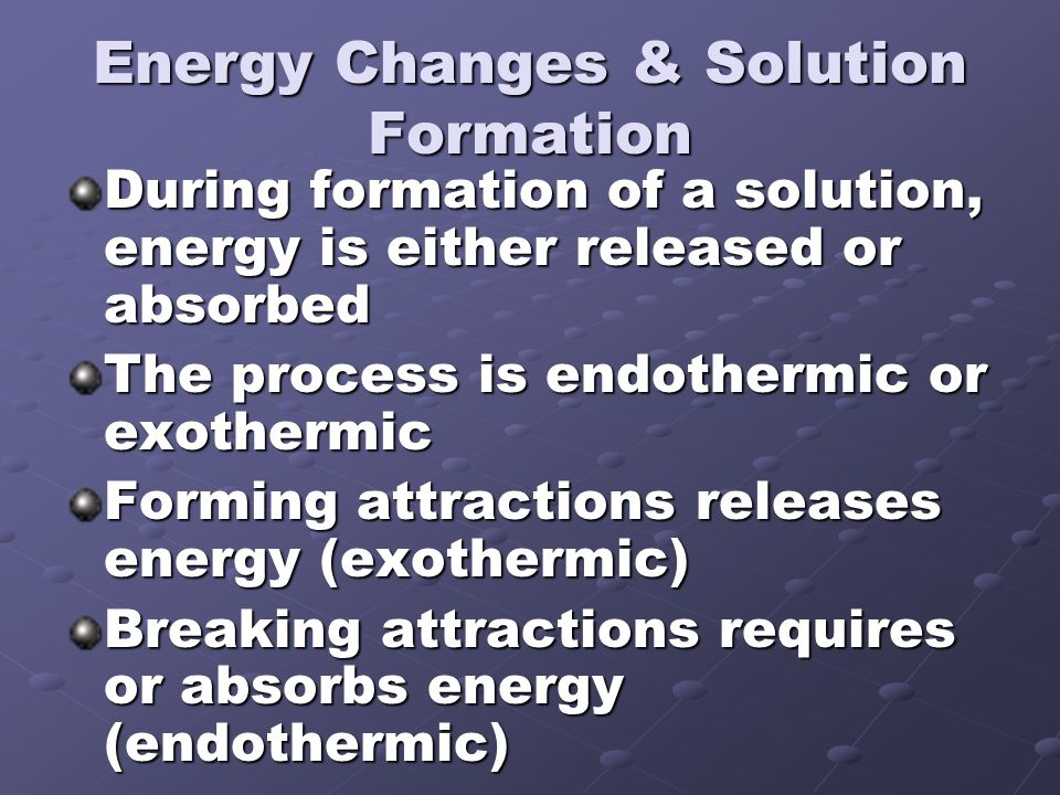 Energy Changes & Solution Formation