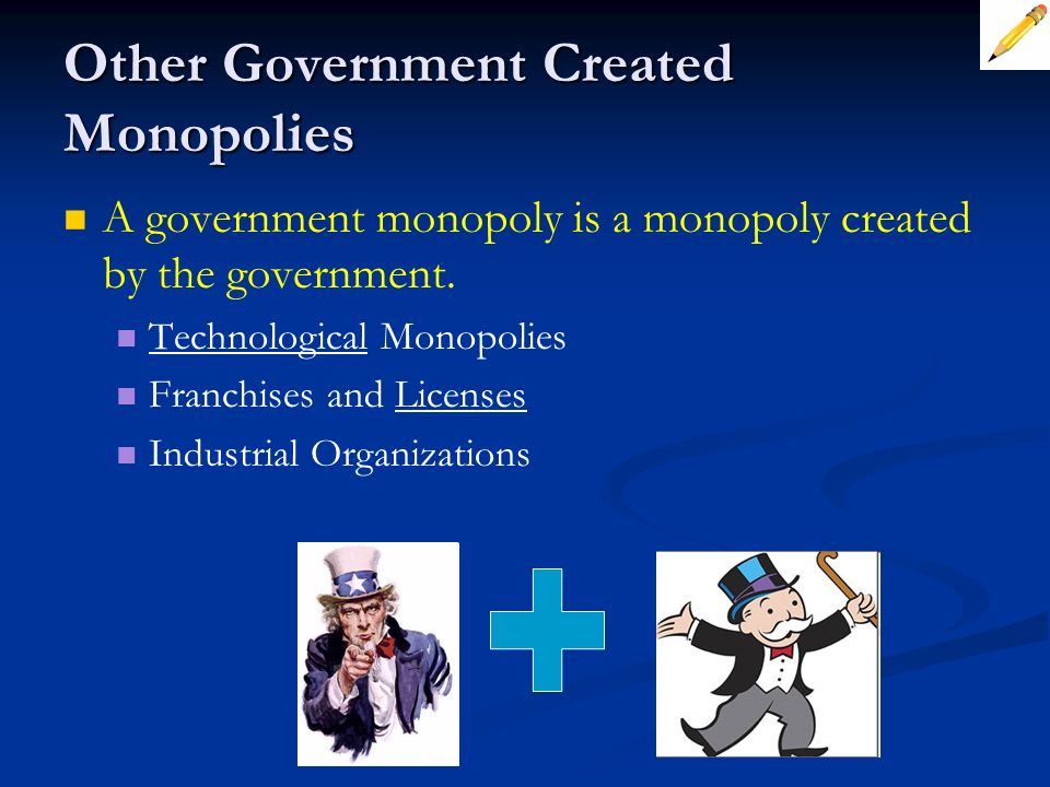 Other Government Created Monopolies