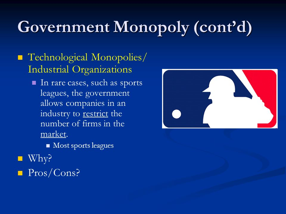 Government Monopoly (cont'd)