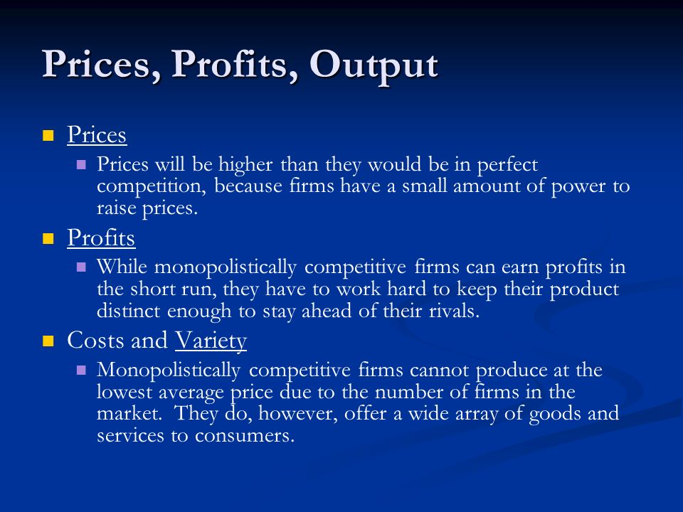 Prices, Profits, Output Prices Profits Costs and Variety