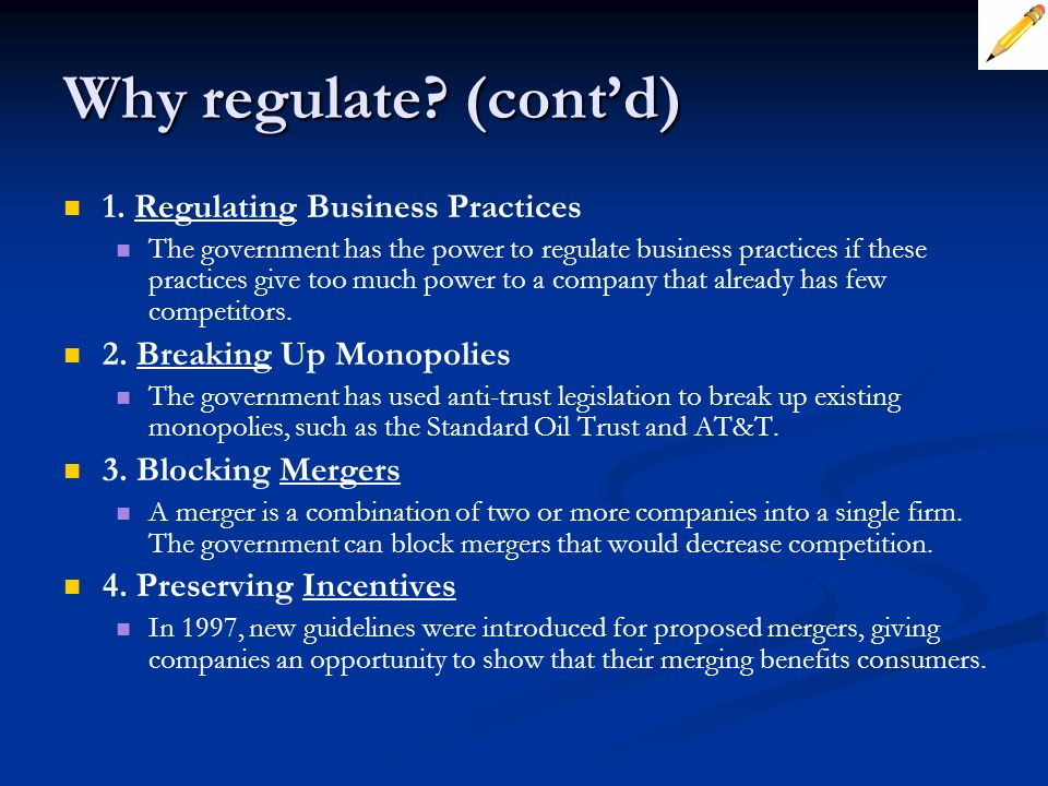 Why regulate (cont'd) 1. Regulating Business Practices
