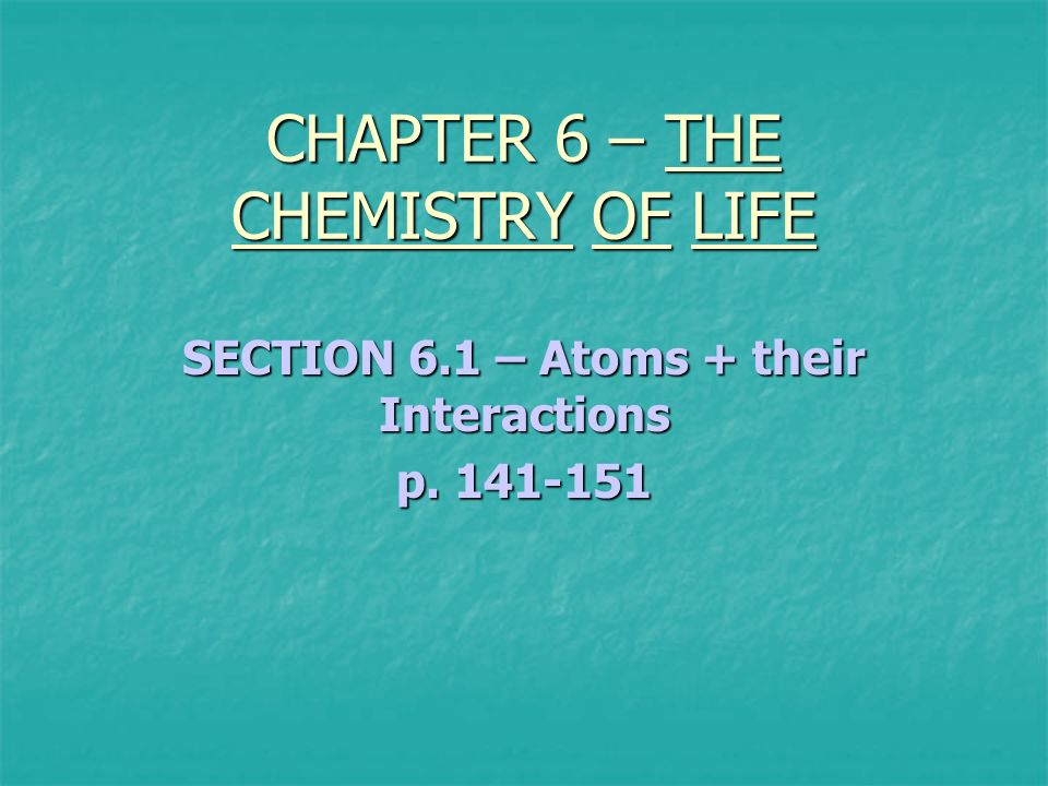 CHAPTER 6 – THE CHEMISTRY OF LIFE