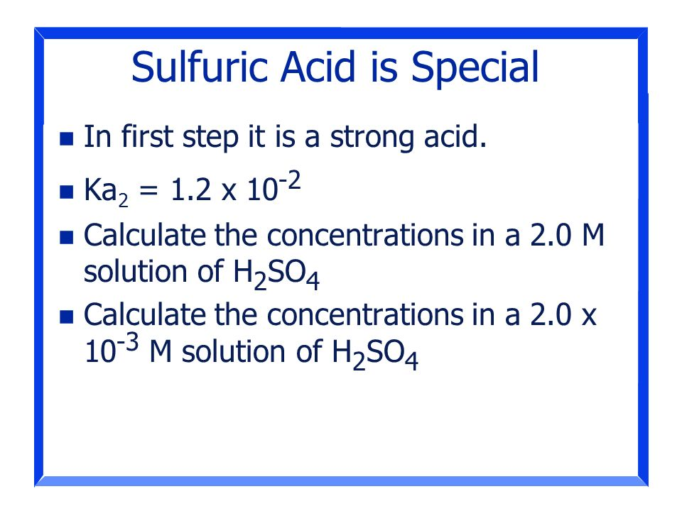 Sulfuric Acid is Special
