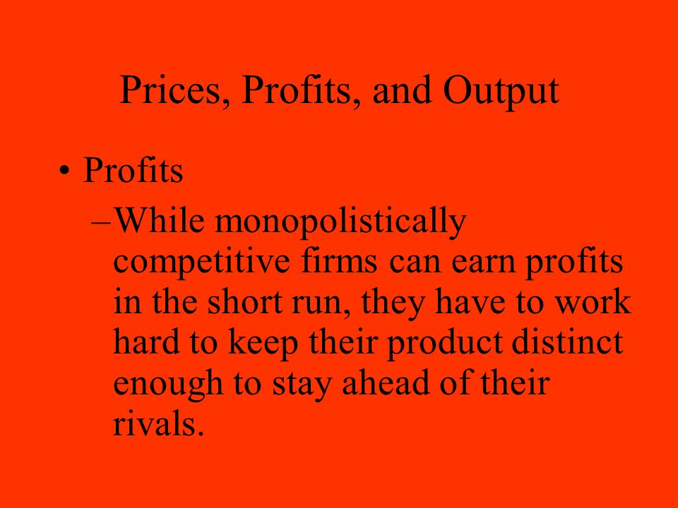 Prices, Profits, and Output