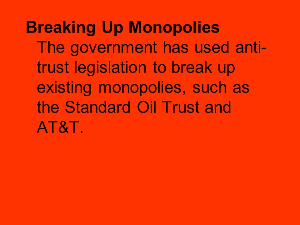 Breaking Up Monopolies