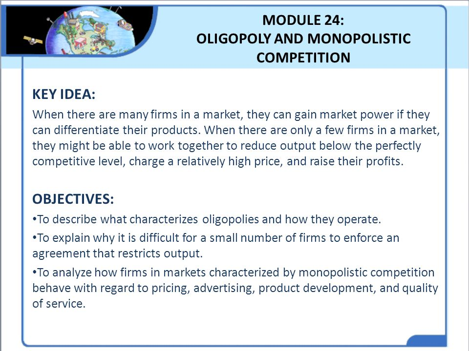 MODULE 24: OLIGOPOLY AND MONOPOLISTIC COMPETITION