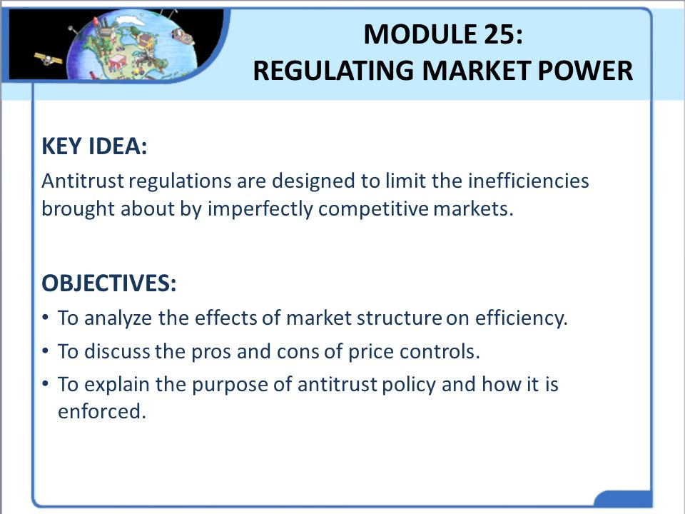MODULE 25: REGULATING MARKET POWER