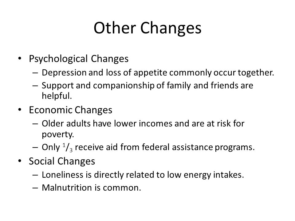 Other Changes Psychological Changes Economic Changes Social Changes
