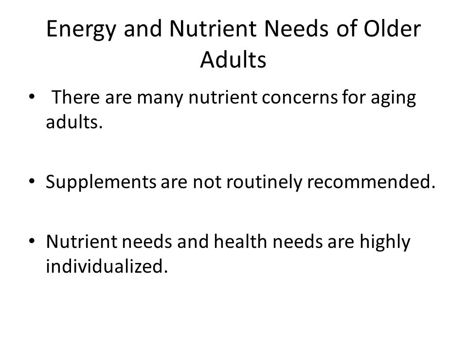 Energy and Nutrient Needs of Older Adults
