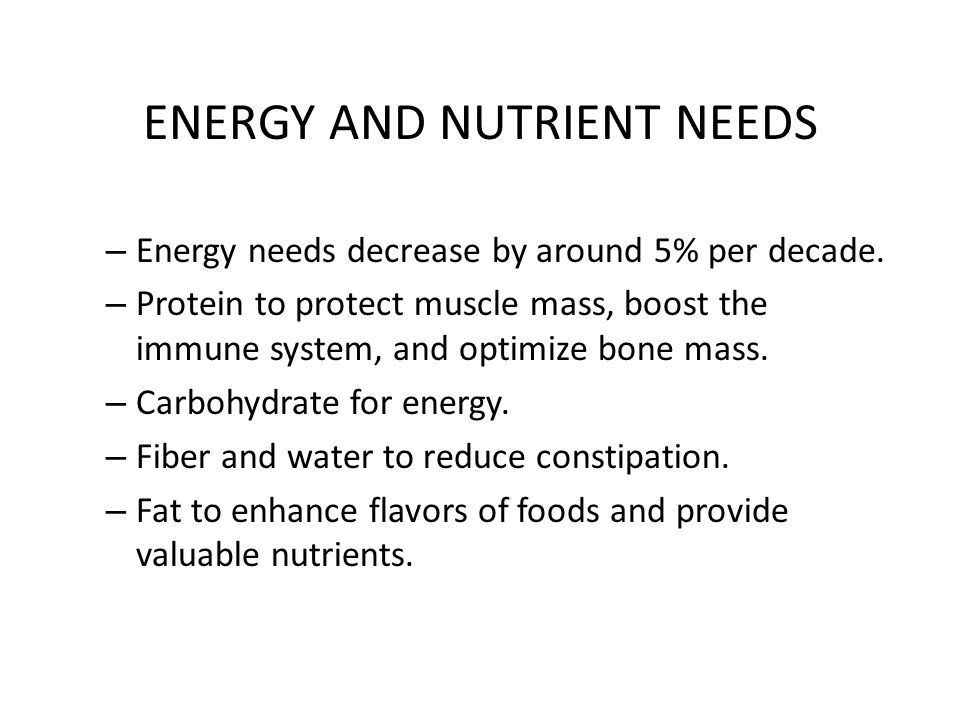 ENERGY AND NUTRIENT NEEDS