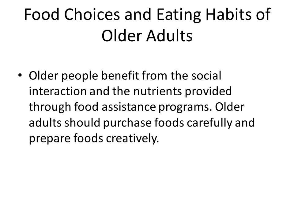 Food Choices and Eating Habits of Older Adults