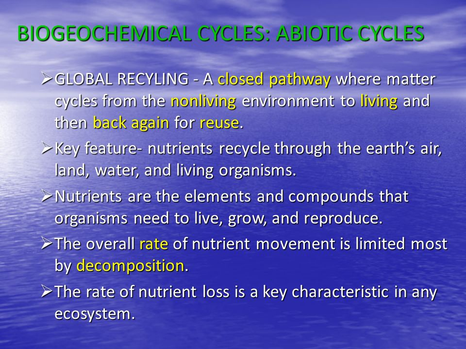 BIOGEOCHEMICAL CYCLES: ABIOTIC CYCLES