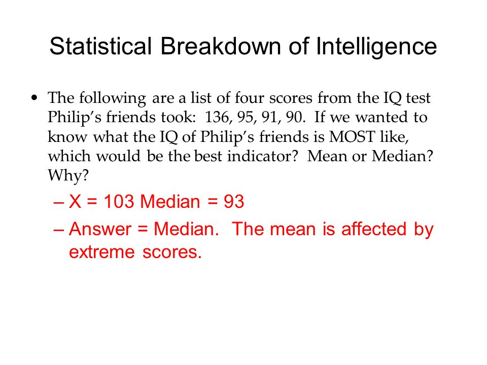 What is Intelligence? Intelligence (in all cultures) is the ability
