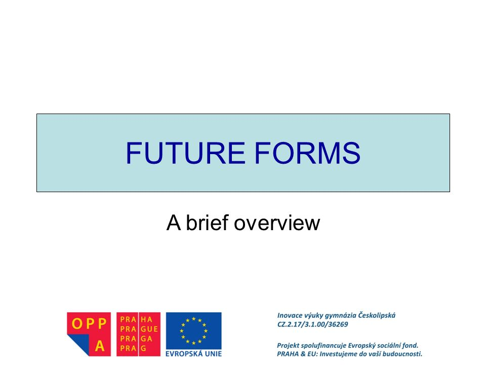 FUTURE FORMS A brief overview