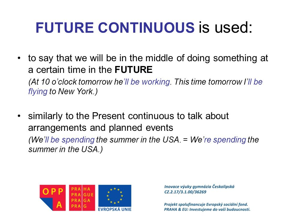 FUTURE CONTINUOUS is used: