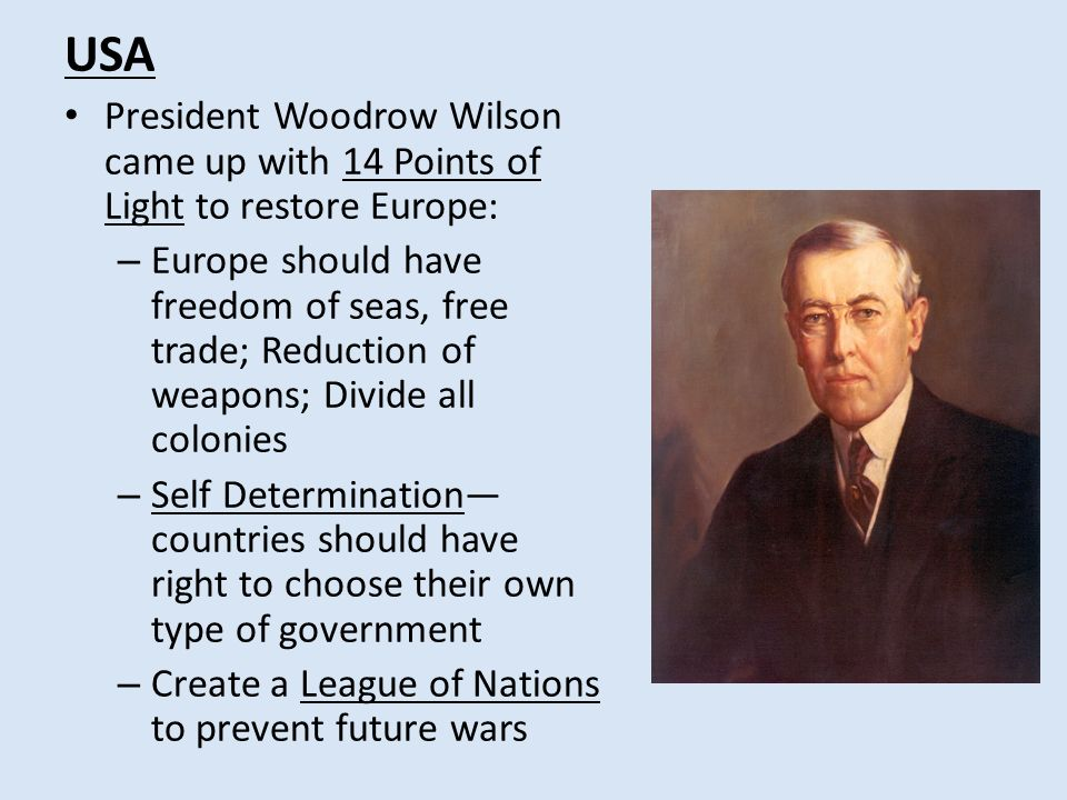 USA President Woodrow Wilson came up with 14 Points of Light to restore Europe: