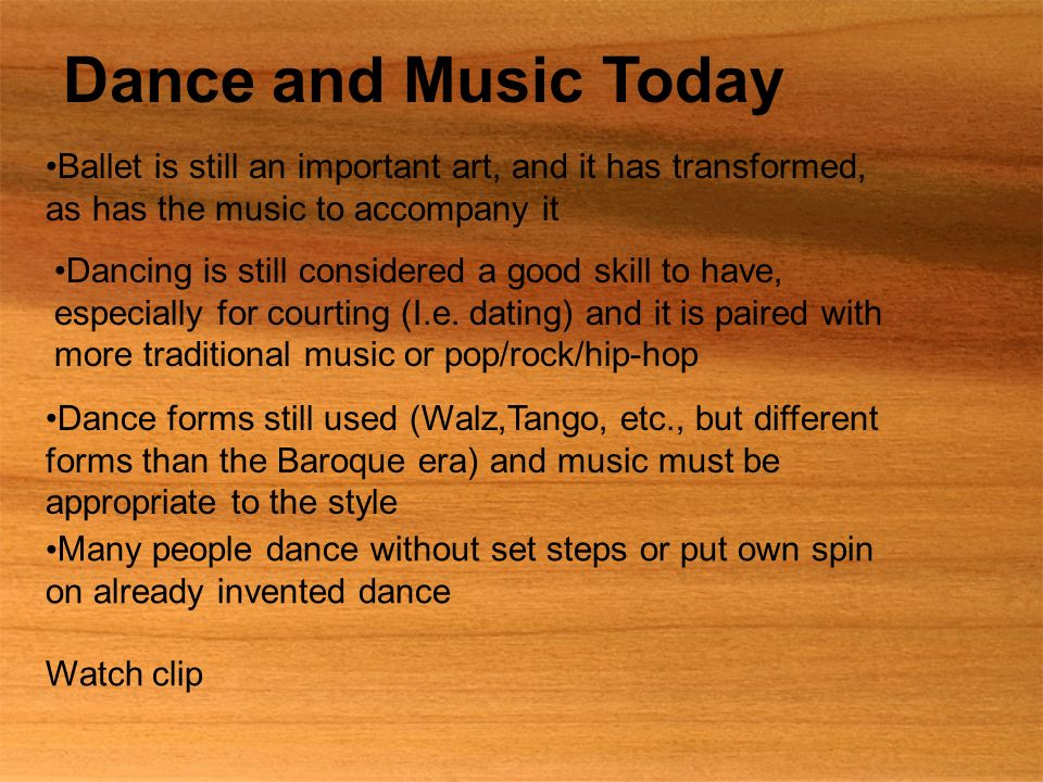 Dance and Music Today Ballet is still an important art, and it has transformed, as has the music to accompany it.