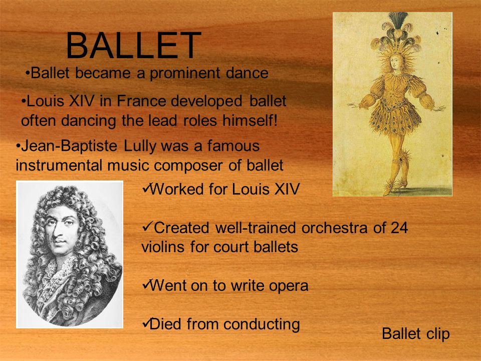 BALLET Ballet became a prominent dance