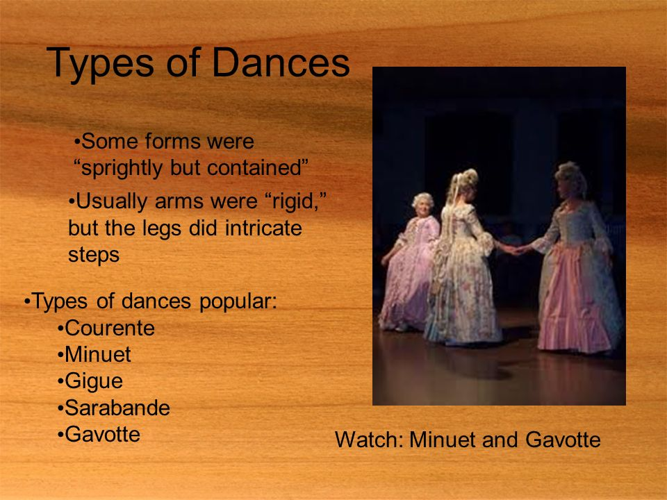 Types of Dances Some forms were sprightly but contained