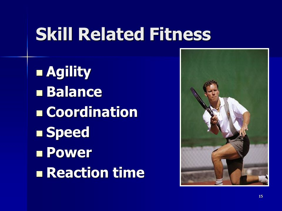 Skill Related Fitness Agility Balance Coordination Speed Power