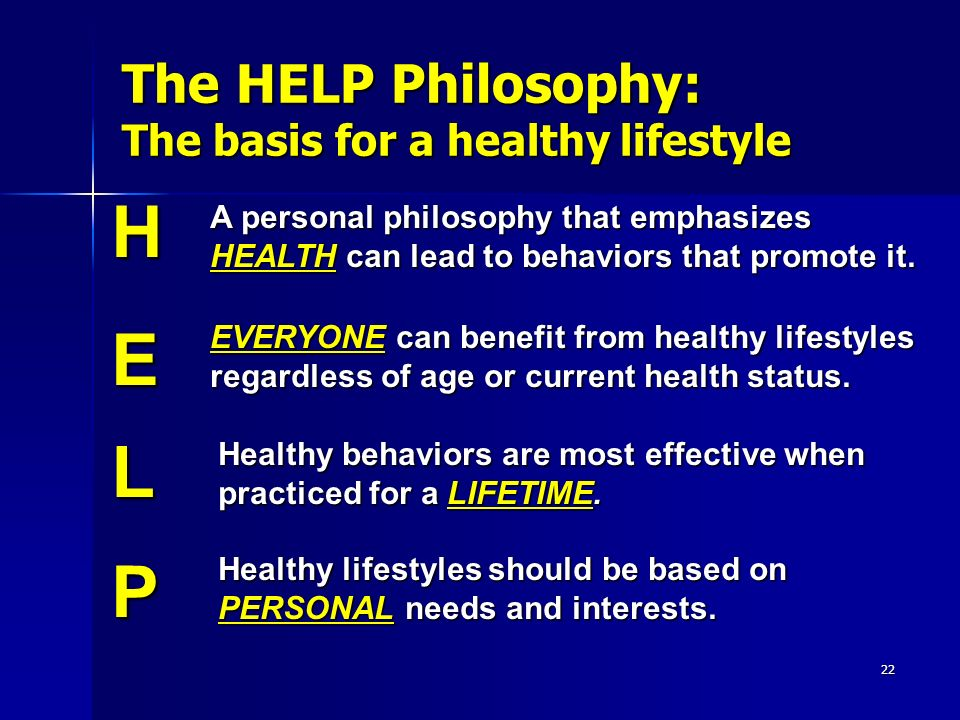 The HELP Philosophy: The basis for a healthy lifestyle