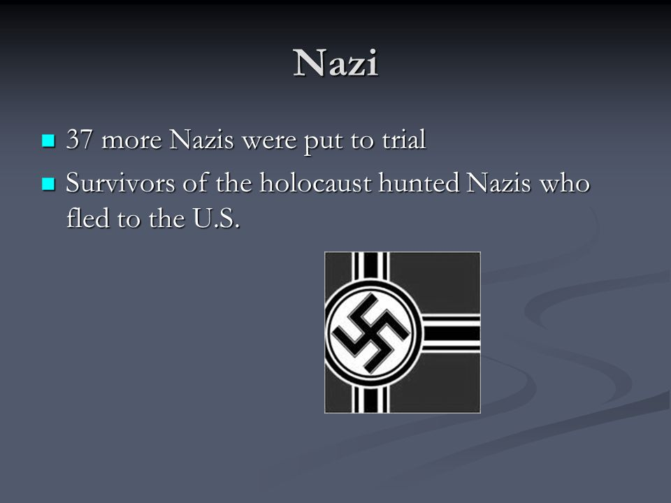 Nazi 37 more Nazis were put to trial