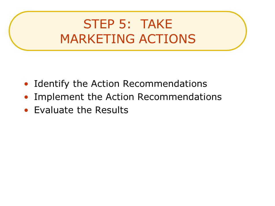 STEP 5: TAKE MARKETING ACTIONS