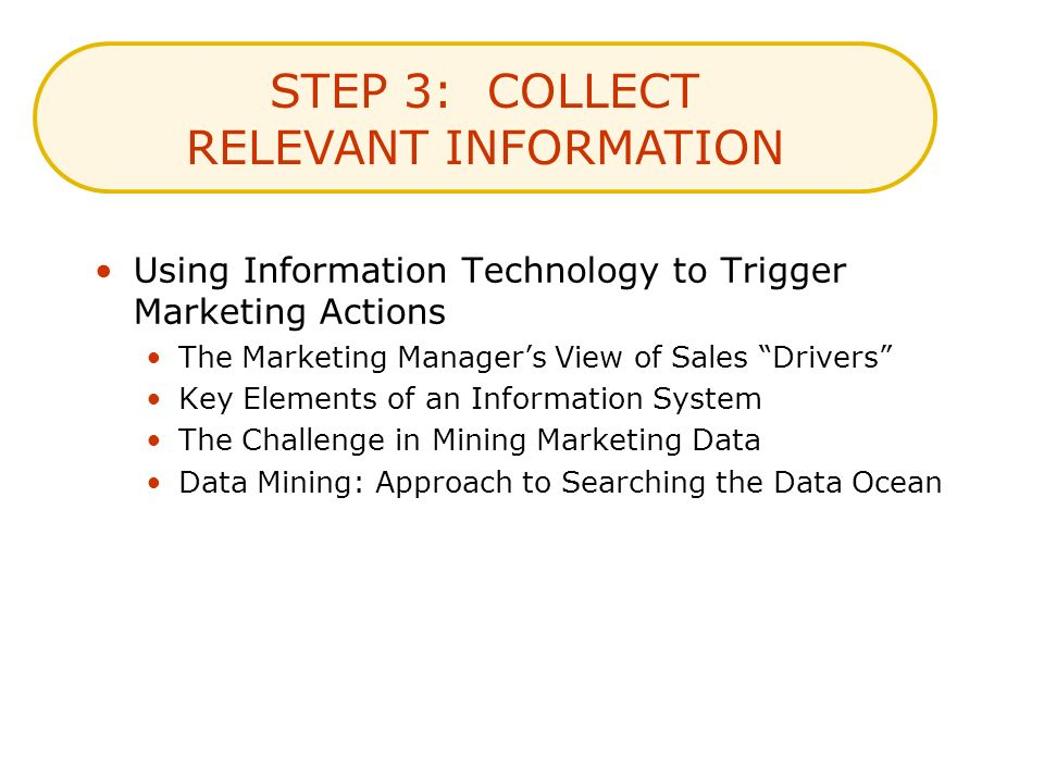 STEP 3: COLLECT RELEVANT INFORMATION