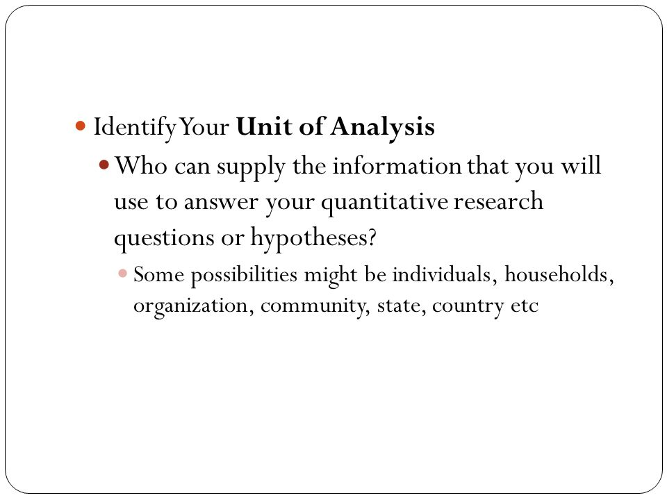 Identify Your Unit of Analysis