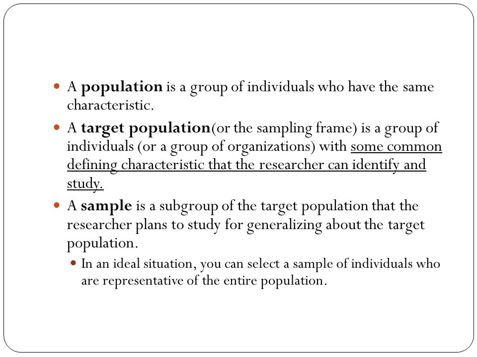 A population is a group of individuals who have the same characteristic.