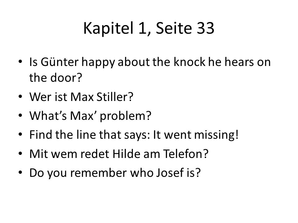 Kapitel 1, Seite 33 Is Günter happy about the knock he hears on the door Wer ist Max Stiller What's Max' problem