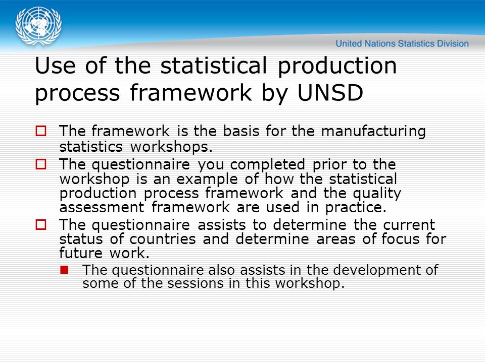 Use of the statistical production process framework by UNSD