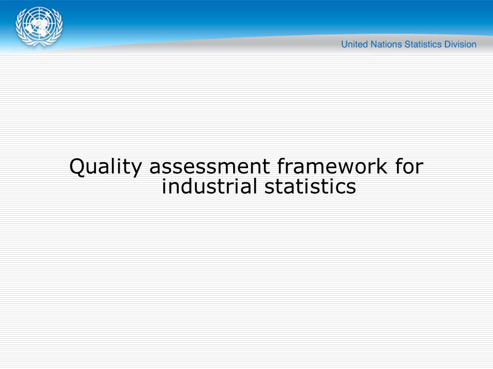 Quality assessment framework for industrial statistics