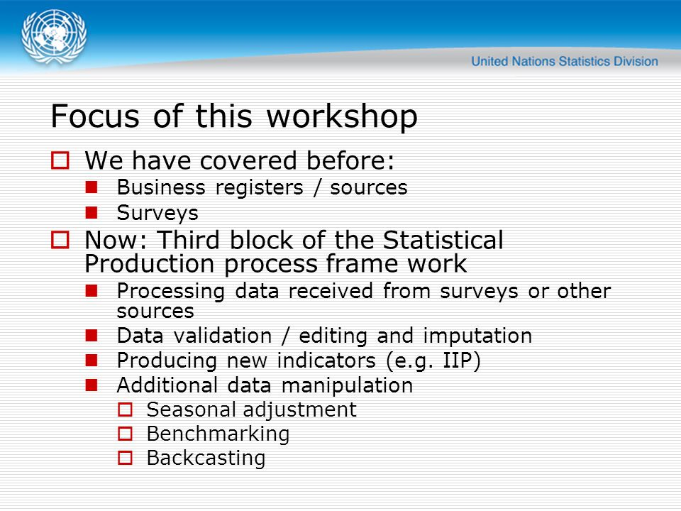 Focus of this workshop We have covered before: