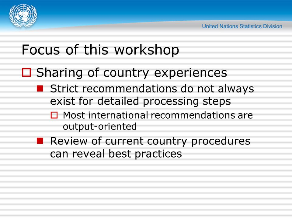 Focus of this workshop Sharing of country experiences