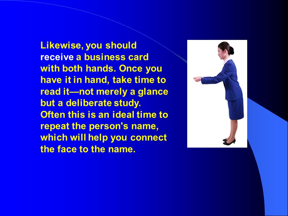 Chapter 6 business etiquette and social customs ppt download likewise you should receive a business card with both hands reheart Image collections