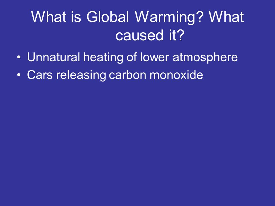 What is Global Warming What caused it