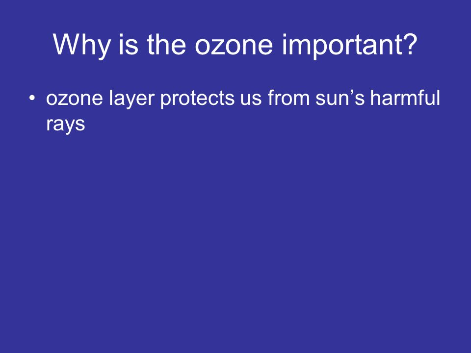 Why is the ozone important