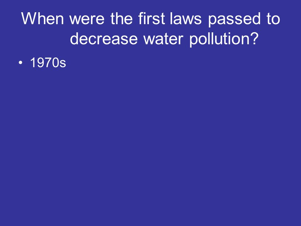 When were the first laws passed to decrease water pollution