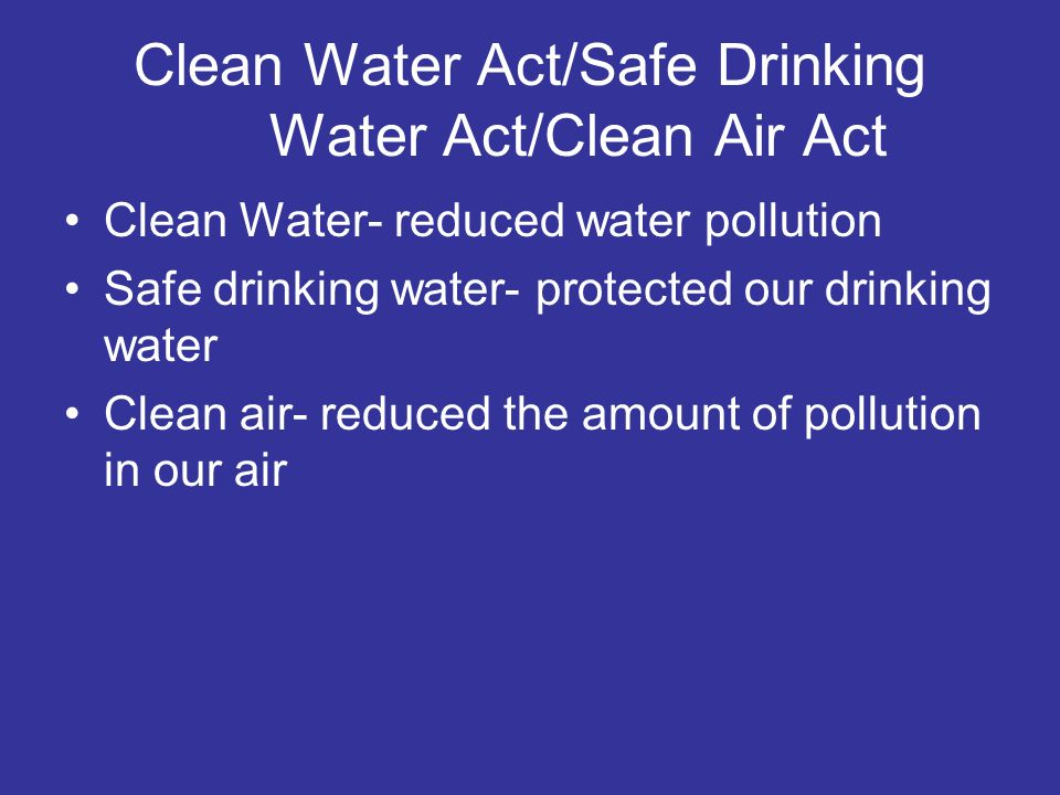 Clean Water Act/Safe Drinking Water Act/Clean Air Act