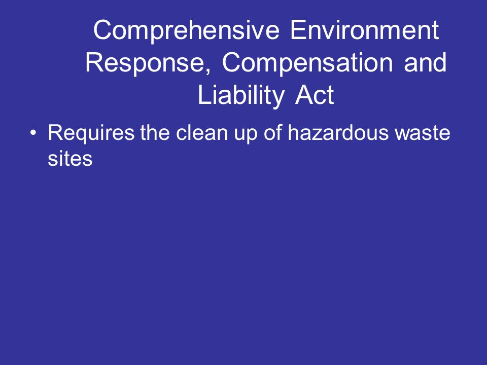 Comprehensive Environment Response, Compensation and Liability Act