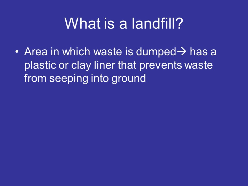 What is a landfill.