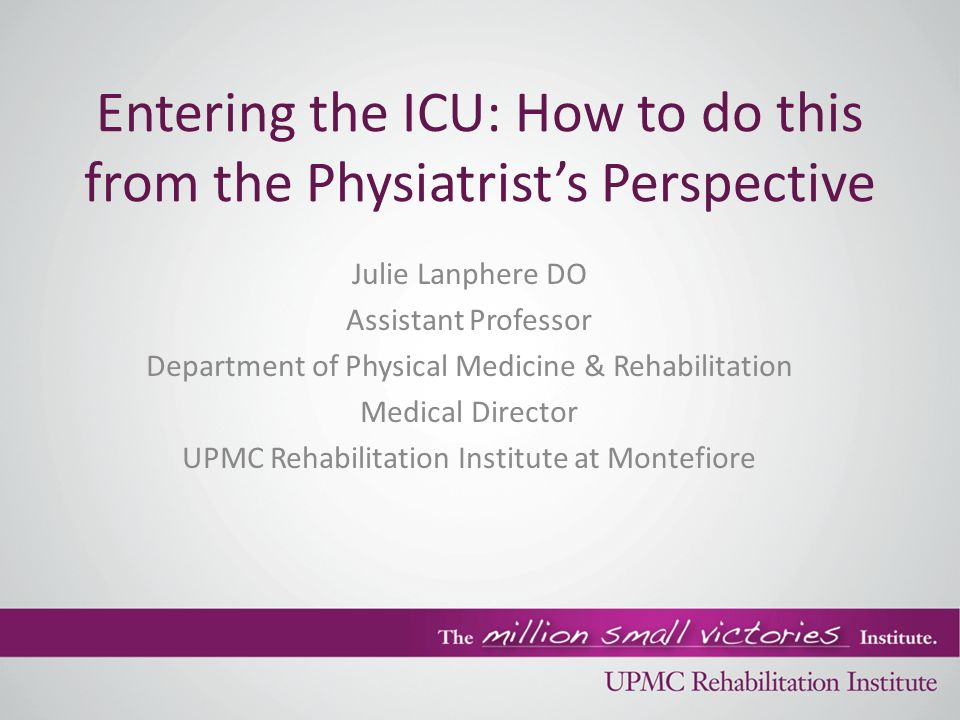 Entering the ICU: How to do this from the Physiatrist's