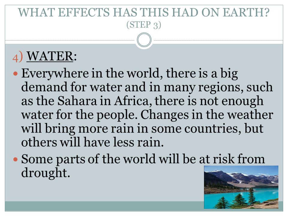 WHAT EFFECTS HAS THIS HAD ON EARTH (STEP 3)