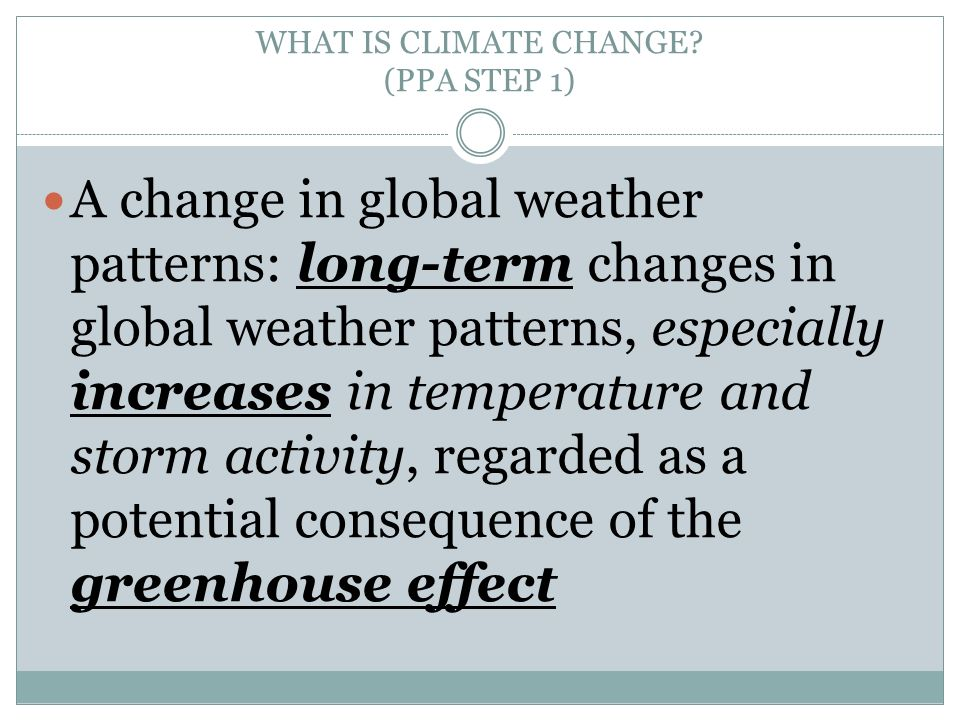 WHAT IS CLIMATE CHANGE (PPA STEP 1)